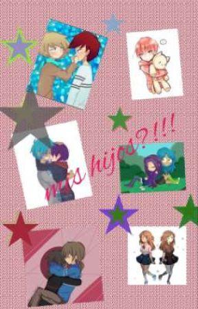 mis hijos?!!!! (bxb) (frededdy) (golxy)  by hikarunya
