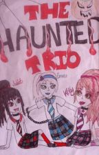 The Haunted Trio by Frostyicegirl120