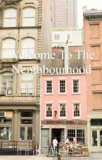 Welcome to the Neighbourhood (Completed!) by inhibitions_