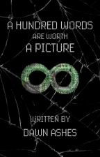 A Hundred Words Are Worth a Picture by dawnashes