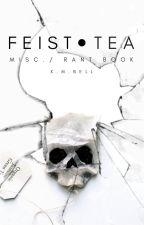 FEIST●TEA ⟶ Misc. by kmbell92