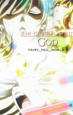 The Celestial Spirit God (book one in the 'Lost Descendant' series ) by smexyheartfiliaa