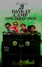 21 Days At Camp One Direction (Book One: 21 Days series) by BritishBums