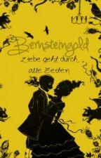 Bernsteingold -Liebe geht durch alle Zeiten by CityOfEva