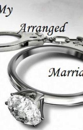 My Arranged Marriage - My Arranged Honeymoon - Wattpad