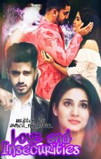 Love And Insecurities (Avneil Os ) by avneil_nk_lover