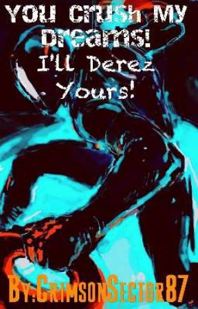 You Crush My Dreams! I'll Derez Yours:RWBY x Abused/Bullied Male