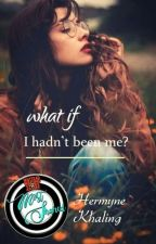 """What If"" I Hadn't Been Me? [Apogee Edition] by HermyneKhaling"