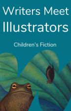 Writers Meet Illustrators by childrensfiction