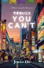 You Can't (できないこと) by Jasmine-cha