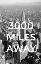 3000 miles away by Dear-Ely