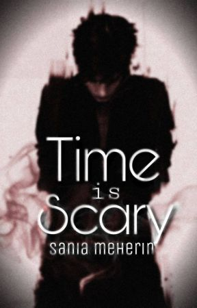 Time Is Scary ✔ by angeljeans