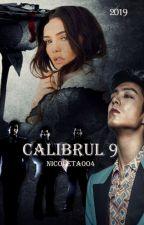 Calibrul 9 by Nicoleta004