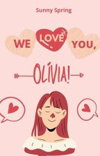 We Love You, Olivia! by babysunnies