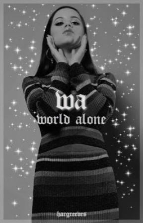 WORLD ALONE!                    𝖓𝖚𝖒𝖇𝖊𝖗 𝖋𝖎𝖛𝖊 by -jcsie