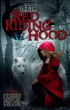 Little Red Riding Hood by FrozenLungsCanBreath