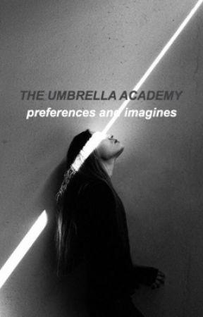 UMBRELLA ACADEMY PREFERENCES AND IMAGINES by amxliaaaaa