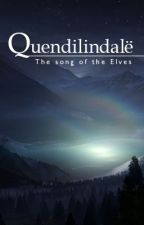 Quendilindalë (The Song of the Elves) [Tolkien Elf FanFic - Age of the Stars] by ruscenedhir