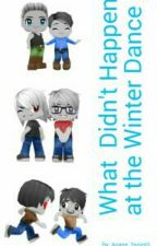 What Didn't Happen at the Winter Dance (book one of the GIPCSR series) by Anime_2point0