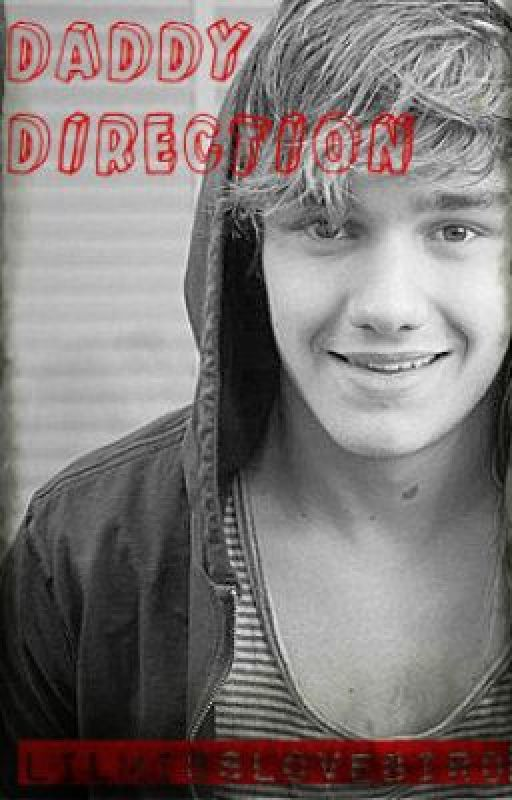 Daddy Direction (Liam Payne Fanfic) by lilmisslovebird