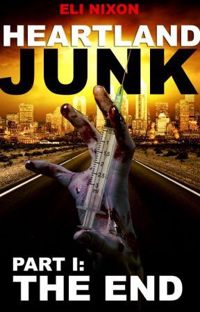 Heartland Junk - Part I: The End (A zombie apocalypse serial) by EliasNixon
