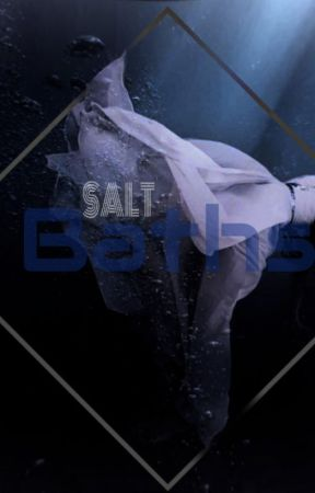 Salt Baths by PotatoJeff4848