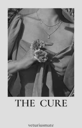 The Cure by archeronsoul