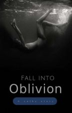 Fall Into Oblivion  {Solby}  ~FINISHED~ by Twilight_Da_Wolf
