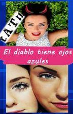 """""""El diablo tiene ojos Azules"""" (Adaptacion) by Allinob24"""