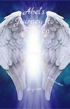 Abel's Journey to Heaven by Sergirl678