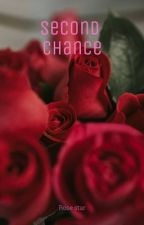 Second chance by rosestarr444