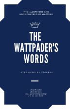The Wattpader's Words by written_by_vi