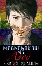 MAGNANAKAW NG APOY (Magnanakaw Files #1) by arnoldsgalicia