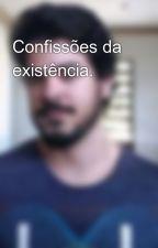 Confissões da existência. by GabrielHenrique848