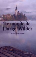 Le monde de Clarke Wilder by hildegrade