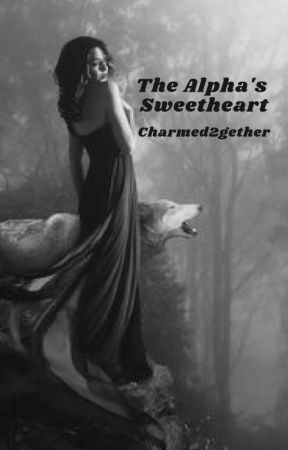 The Alpha's Sweetheart by charmed2gether