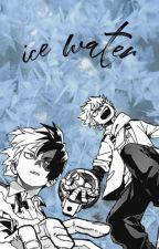 Ice water: Todoroki x Reader x Bakugou by dumbbitchsyndrome