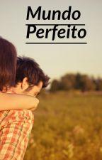 Mundo Perfeito by LUCAS9999999