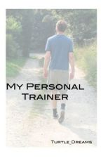 My Personal Trainer by Turtle_Dreams