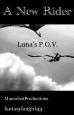 A New Rider Luna's P.O.V by MoondustProductions