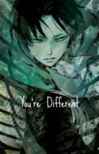 You're Different (Levi X Reader) Fanfic #Wattys2018 by Erena_Yakamato