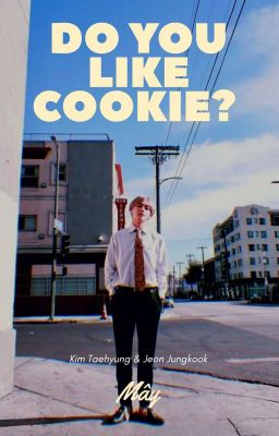 Đọc truyện vkook| do you like cookie?