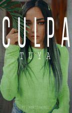 Culpa Tuya #2 |CACHÉ✔️ by wawiisaurio