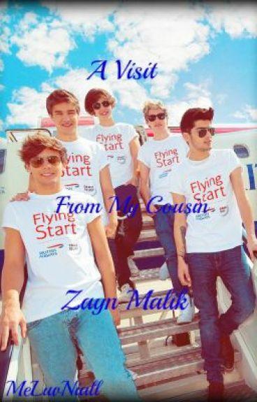 A Vistit From My Cousin Zayn Malik ( A One Direction Fan Fiction ) by MeLuvNiall
