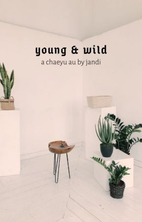 young & wild | chaeyu by merryluvs