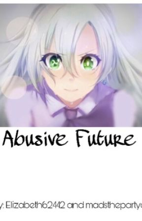 Abusive Future by Elizabeth62442