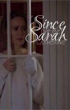 Since I've met Sarah Catherine  by paulsonsgurl
