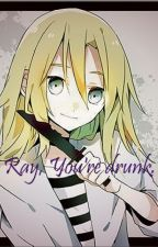 Ray, You're Drunk. by NuggetVonMattenhorn