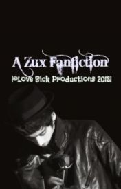 A Zux Fanfic by ZahinStyles