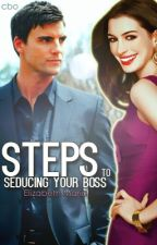 Steps To Seducing Your Boss by avrillan